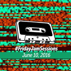 Friday Jam Sessions June 10, 2016