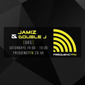 The UKG Show - Jamiz & Double J - Frequency FM - 5th March 2016