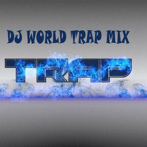 DJ WORLD - Trap Music Mix.Vol#1