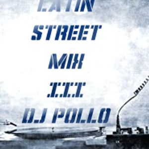 Latin street mix - dj pollo