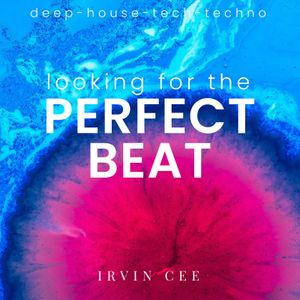 Looking for the Perfect Beat 2021-36 - RADIO SHOW by Irvin Cee