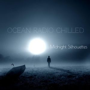 "Ocean Radio Chilled ""Midnight Silhouettes"" 5-7-17"