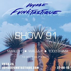 Voyage Funktastique Show #91 With Todd Shima 27/08/15