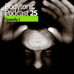 Bodytonic Podcast 025 : Speedy J
