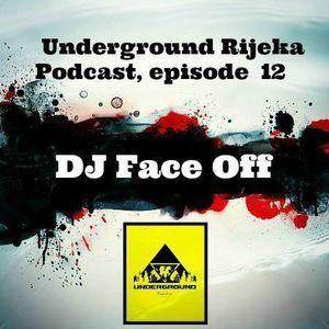 Face Off - Underground Rijeka Podcast, episode 12