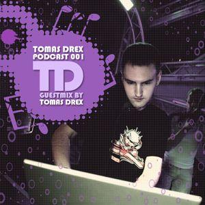 Tomas Drex PODCAST 001 - guestmix by Tomas Drex