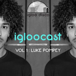 Igloocast Vol 1 : Luke Pompey live at Back To Basics