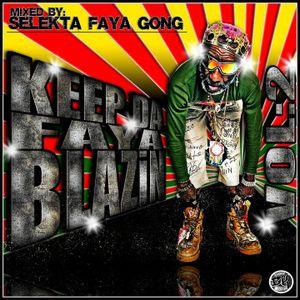 Selekta Faya Gong - Keep Da faya blazin Vol 2