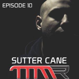 Episode 10 - Sutter Cane