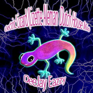 Electric Lizard (Lizette Aleman Dutch House Mix)