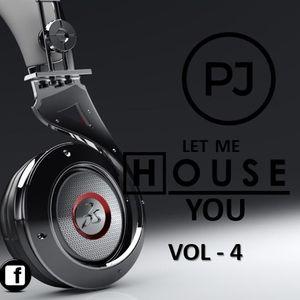 PJ LET ME HOUSE YOU VOLUME 4