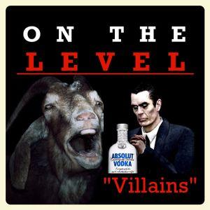 Episode 33 - Villains