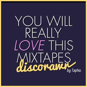 Discorawr Mixtape by Tapho