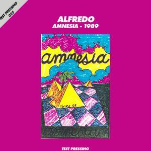 Test Pressing 025 / Alfredo / Amnesia 1989 (Part Two)
