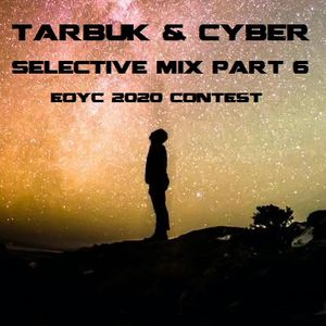Tarbuk & Cyber Selective mix Part 6 - EOYC 2020 CONTEST
