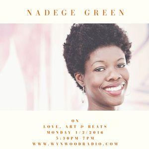 Love, Art and Beats Featuring Journalist, Nadege Green 1/2/2017