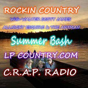 ROCKIN COUNTRY AUGUST 3, 2019 - SUMMER BASH WITH WALTER SCOTT JAMES, ALLNIGHT ESQUIRE & THE ARTMAN