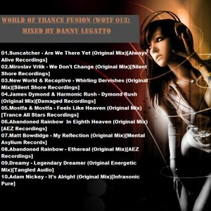 World Of Trance Fusion (WOTF 013) Mixed By Danny Legatto @Radio Show on radio Omega [29.11.14]