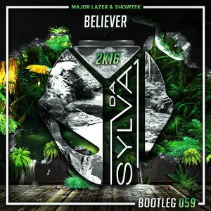 Major Lazer & Showtek - Believer  (Da Sylva Bootleg)