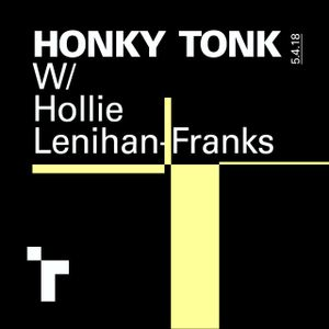 Honky Tonk with Hollie Lenihan-Franks - 5 April 2018