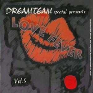 Dreamteam Love Fever 5