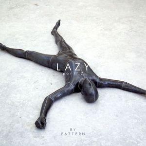 Lazy - part 2