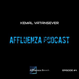 Affluenza Podcast with Kemal Vatansever [Episode #4]