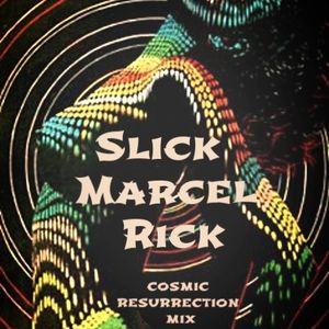 Slick Marcel rick coscmic resurection mix