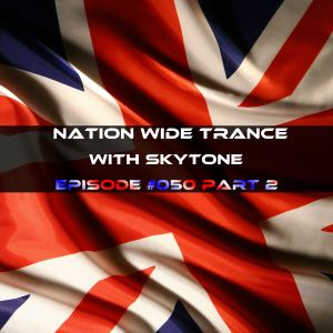 Nation Wide Trance Episode 050 Part 2 With SkyTone
