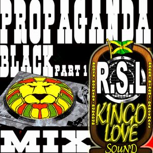 Black Propaganda part1 mix
