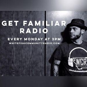 Get Familiar Radio 3.21.2016