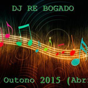 Dj Re Bogado - Set_Outono_2015 (Abril)