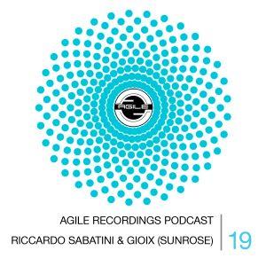 Agile Recordings Podcast 019 with Riccardo Sabatini & Gioix (Sunrose)