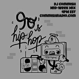 DJ Commish - Mid-Week Mix 90's Hip-Hop Edition 6-28-17