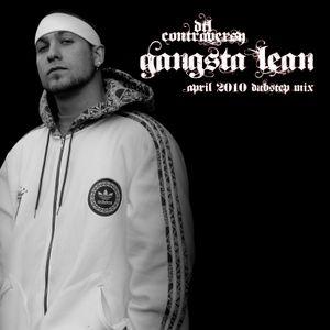 D.T.L ContrAversY GangstA LeaN April 2010 DubStep Mix