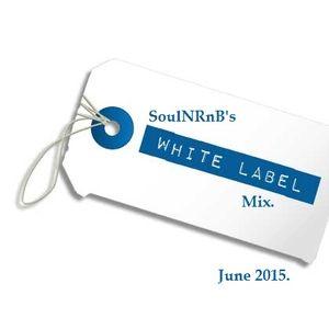 SoulNRnB's White Label Mix June 15
