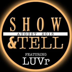 AUG-Show&Tell feat. LUVr