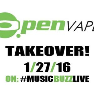 MUSIC BUZZ LIVE: 01/27/16 ~ #POTTALK #OPENVAPE TAKEOVER