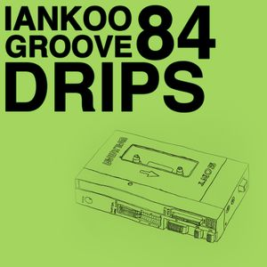 Groove Drips episode 84