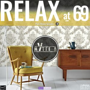 Relax @ 69 - DJ Mytee A (VOL 8)