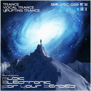 Music Electronic For Your Senses-026 - 11/Nov/15 (Trance, Uplifting Trance, Vocal Trance)