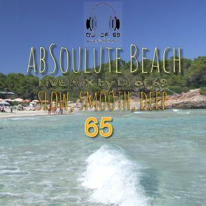 AbSoulute Beach 65 - A DJ LIVE SET - slow smooth deep