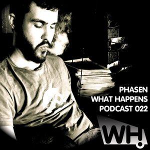Phasen (US) - What Happens Podcast 022