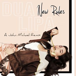 Dua Lipa - New Rules (A John Michael Remix)