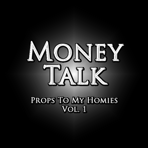 MoneyTalk - Props To My Homies Vol. 1