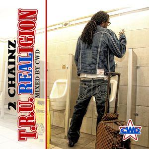 2 Chainz - TRU REALigion (Mixed by CWD)