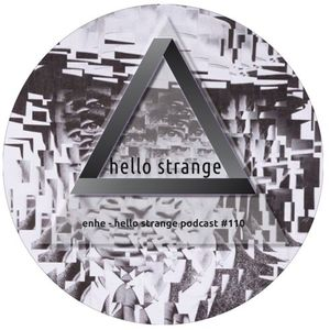 Enhe – hello strange podcast #110