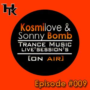 Trance Music H.Kosmilove Feat Sonny'Boomb'LiveSession's [ON AIR] Episode #009