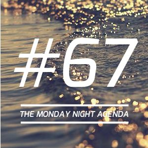 Mix 67 - The Monday Night Agenda