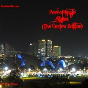 Rush Hour DJs -Port Of Spain Nights (Curfew Edition)